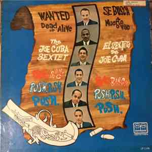 Joe Cuba Sextet - Wanted Dead Or Alive (Bang! Bang! Push, Push, Push) download