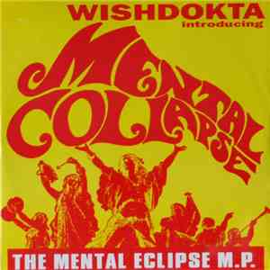 Wishdokta Introducing Mental Collapse - The Mental Eclipse M.P. download